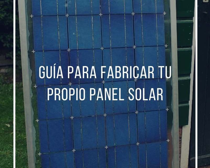Affordable Clean Home Energy: A Guide to Building Your Own Solar Panel