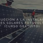 Introduction to the installation of photovoltaic solar panels